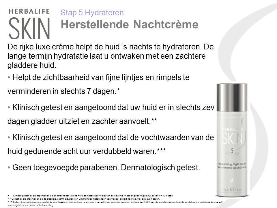 Stap 5 Hydrateren Herstellende Nachtcrème De rijke luxe crème helpt de huid 's nachts te hydrateren. De lange termijn hydratatie laat u ontwaken met e