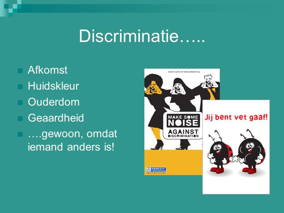 Discriminatie….. Afkomst Huidskleur Ouderdom Geaardheid ….gewoon, omdat iemand anders is!