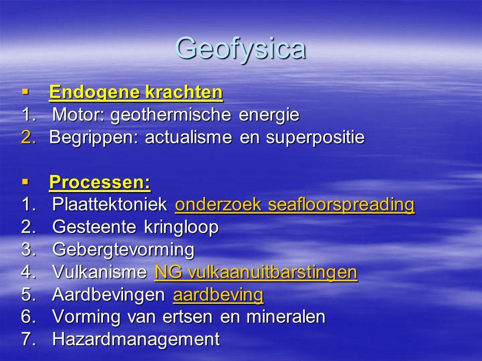 Herhaling  Geologische tijdschaal: (belangrijke perioden van gebergtevorming)  Geothermische gradiënt: onder oceanen en continenten  Opbouw aarde  Convectietheorie  Aardmagnetisme / paleomagnetisme
