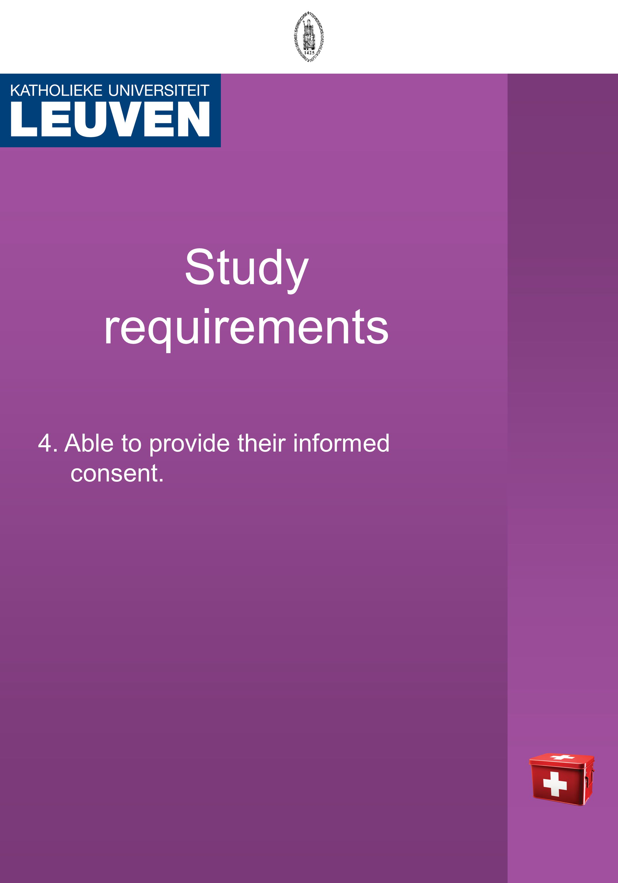 Study requirements 4. Able to provide their informed consent.