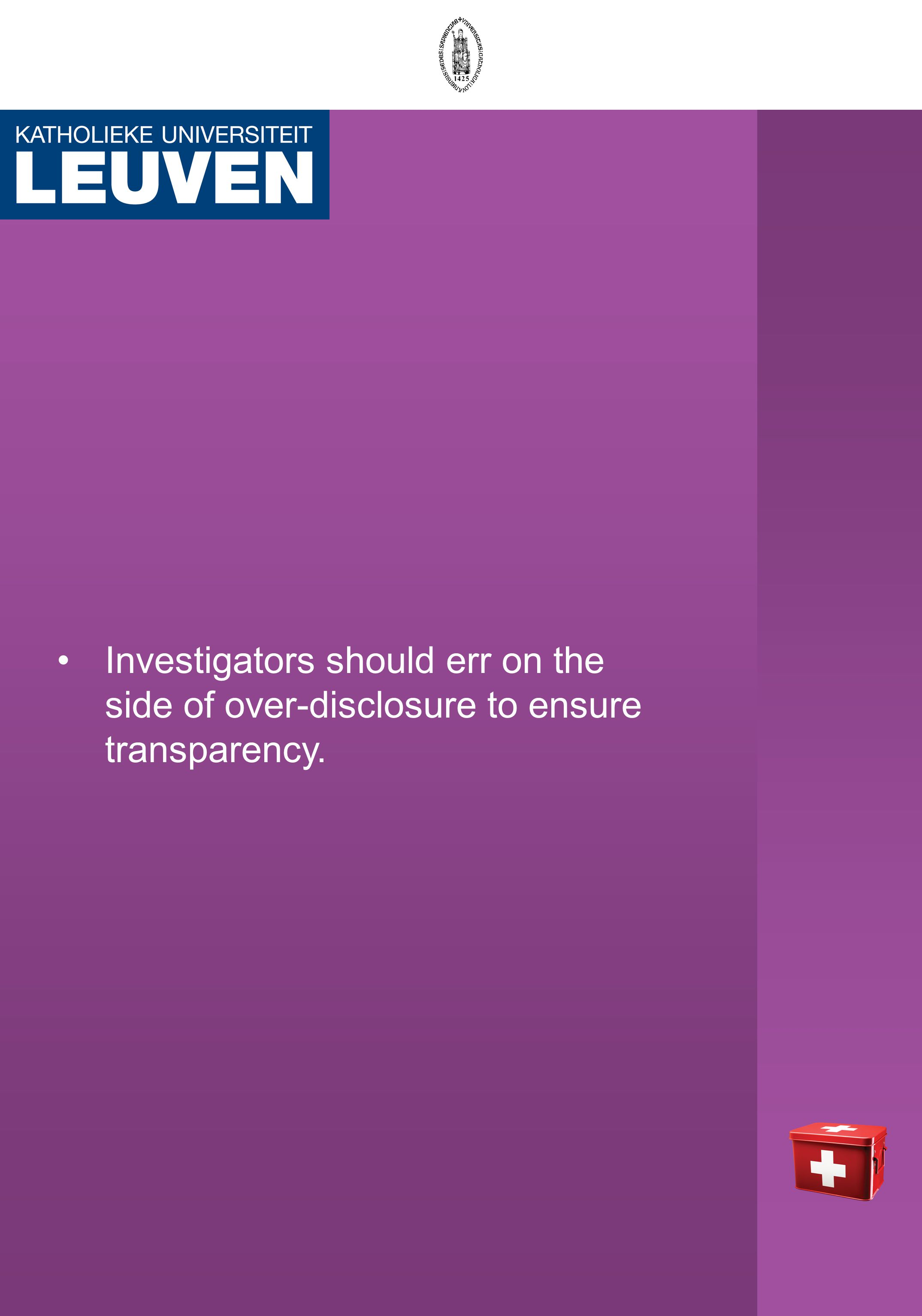 Investigators should err on the side of over-disclosure to ensure transparency.