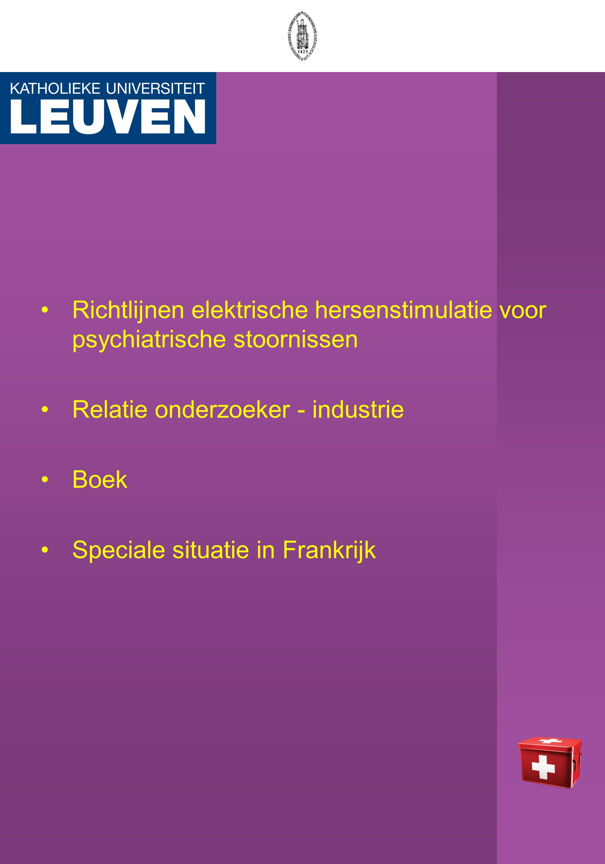 Richtlijnen elektrische hersenstimulatie voor psychiatrische stoornissen Relatie onderzoeker - industrie Boek Speciale situatie in Frankrijk