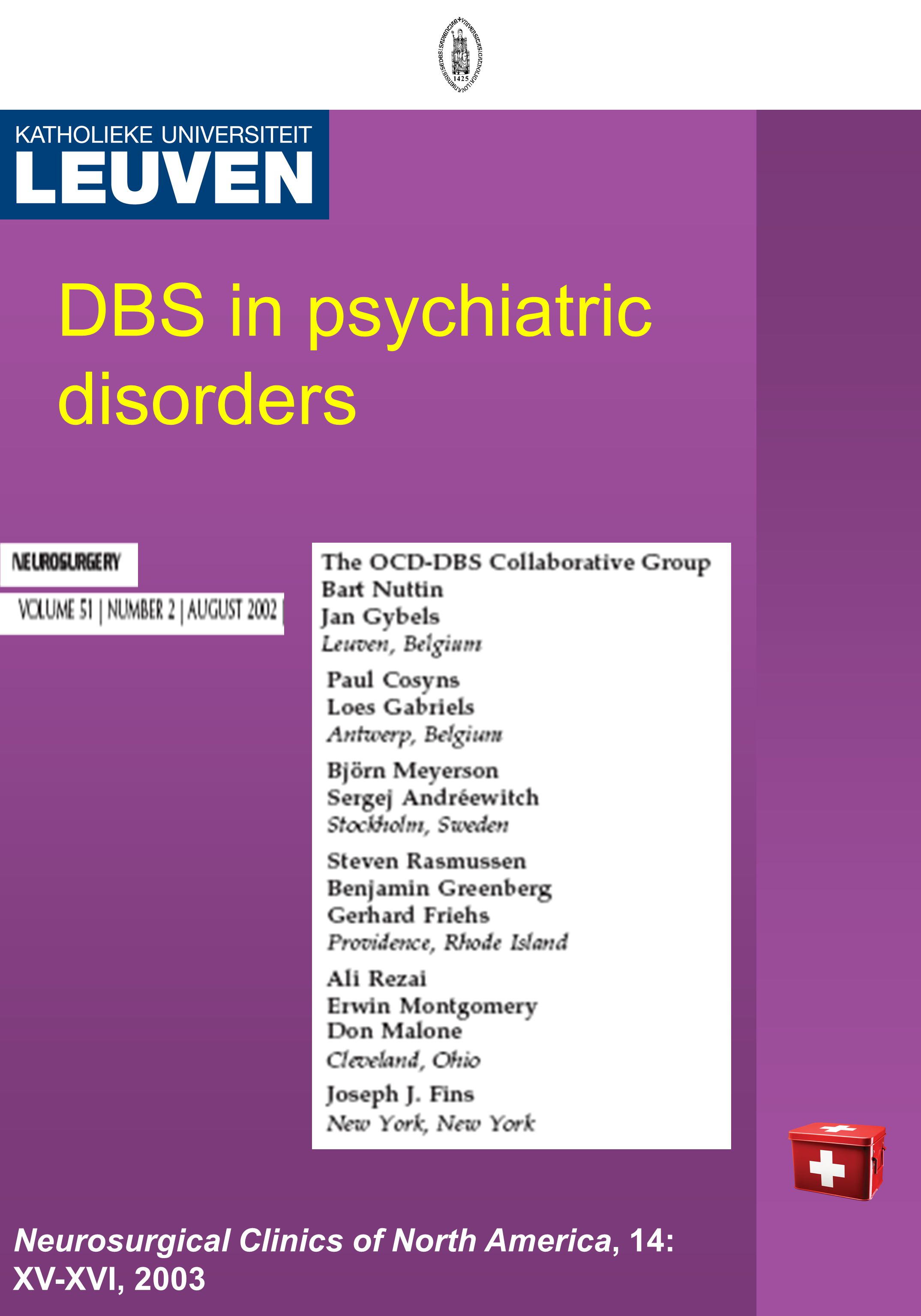DBS in psychiatric disorders Neurosurgical Clinics of North America, 14: XV-XVI, 2003