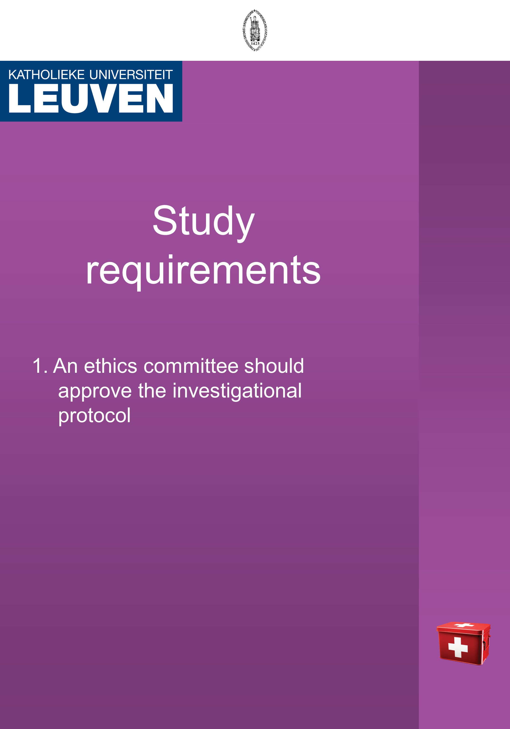 Study requirements 1. An ethics committee should approve the investigational protocol