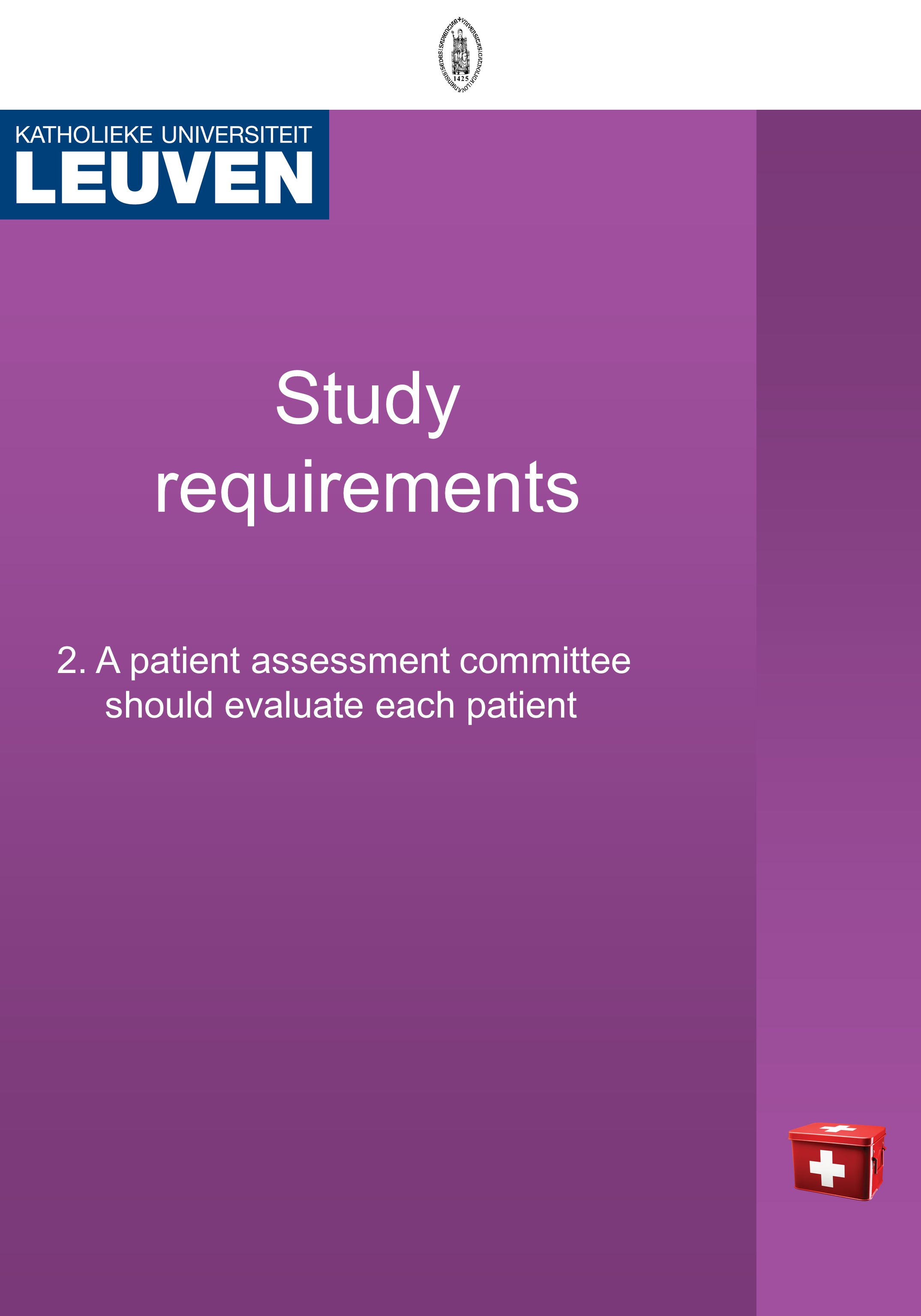 Study requirements 2. A patient assessment committee should evaluate each patient