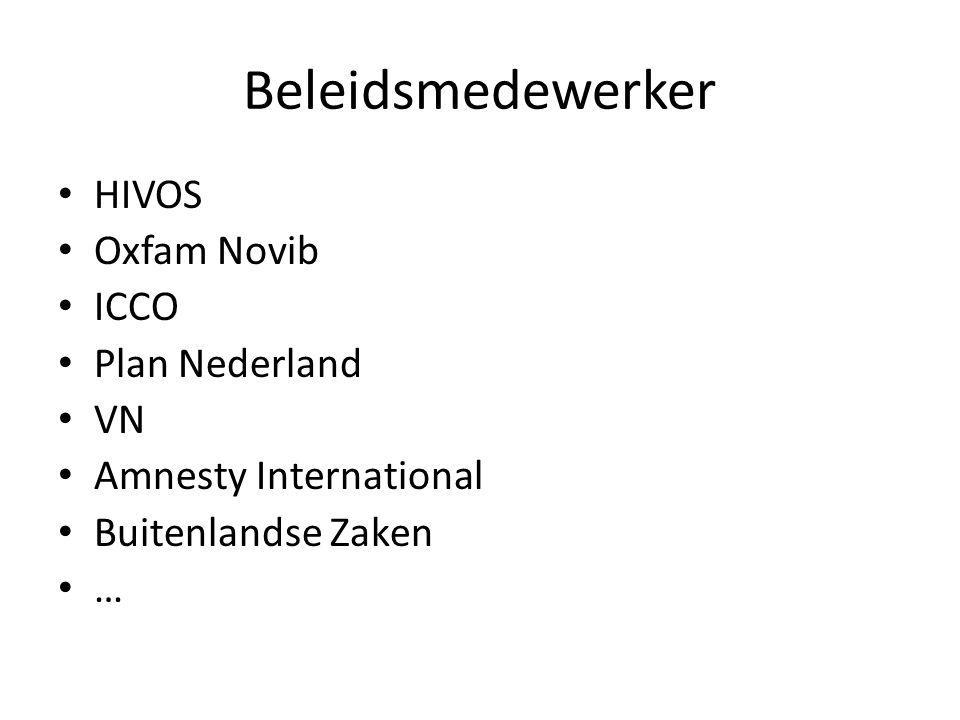 Beleidsmedewerker HIVOS Oxfam Novib ICCO Plan Nederland VN Amnesty International Buitenlandse Zaken …