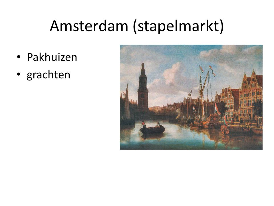Amsterdam (stapelmarkt) Pakhuizen grachten