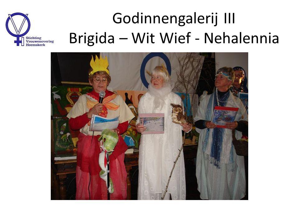 Godinnengalerij IV Wit Wief - Nehallenia