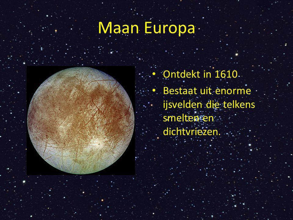 Maan Europa Ontdekt in 1610 Bestaat uit enorme ijsvelden die telkens smelten en dichtvriezen.