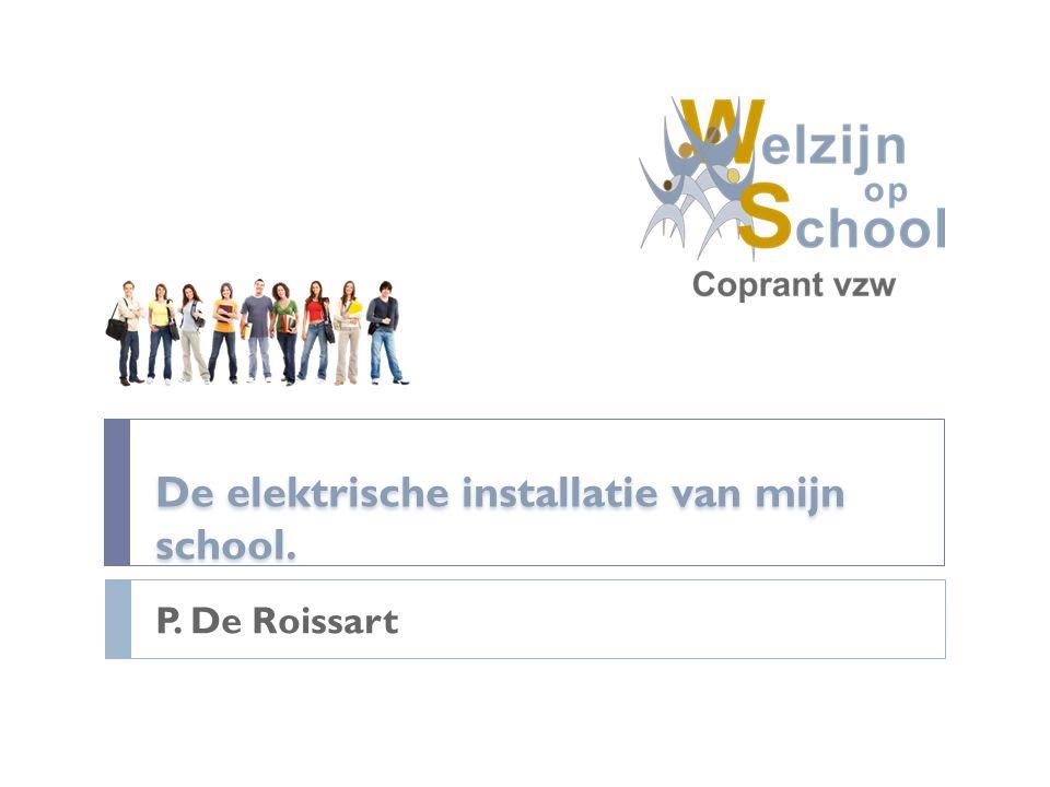 De elektrische installatie van mijn school. P. De Roissart