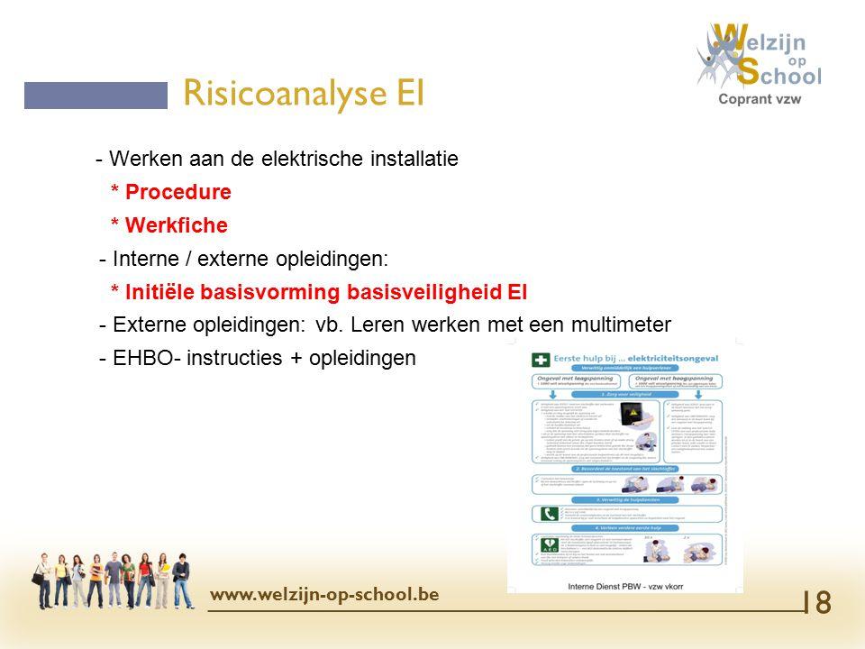 - Werken aan de elektrische installatie * Procedure * Werkfiche - Interne / externe opleidingen: * Initiële basisvorming basisveiligheid EI - Externe opleidingen: vb.