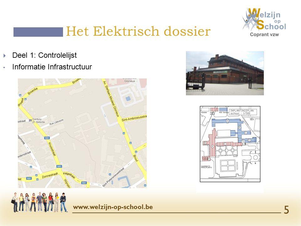  Deel 1: Controlelijst Informatie Infrastructuur Het Elektrisch dossier www.welzijn-op-school.be 5