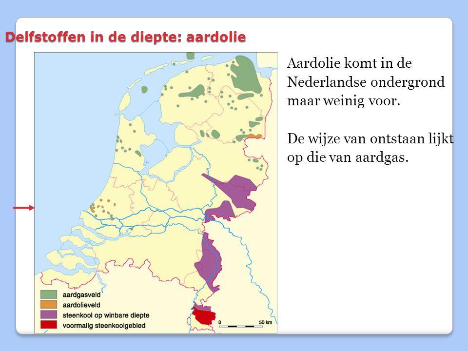 Delfstoffen in de diepte: aardolie Aardolie komt in de Nederlandse ondergrond maar weinig voor.