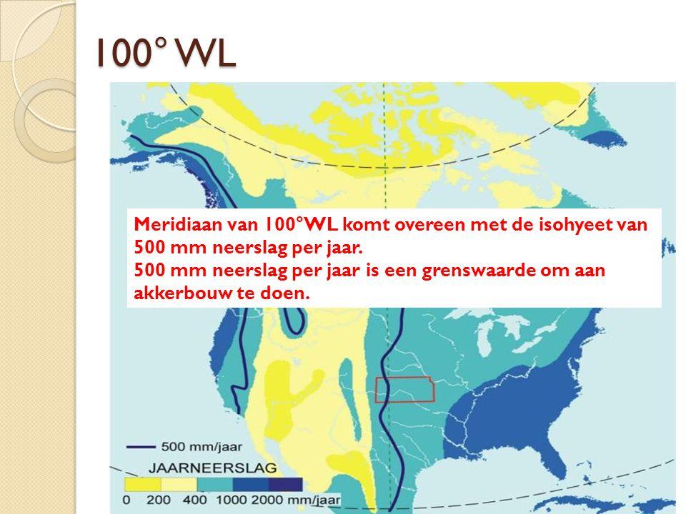 100° WL Meridiaan van 100°WL komt overeen met de isohyeet van 500 mm neerslag per jaar. 500 mm neerslag per jaar is een grenswaarde om aan akkerbouw t