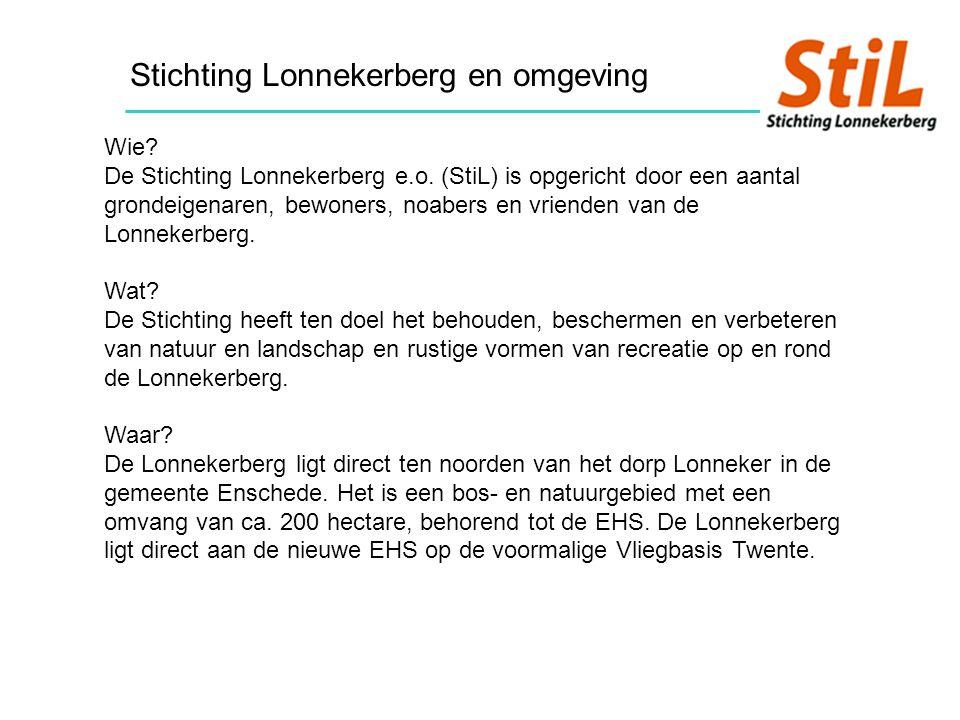 Stichting Lonnekerberg en omgeving Wie. De Stichting Lonnekerberg e.o.