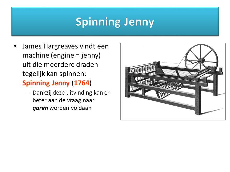 James Hargreaves vindt een machine (engine = jenny) uit die meerdere draden tegelijk kan spinnen: Spinning Jenny (1764) – Dankzij deze uitvinding kan
