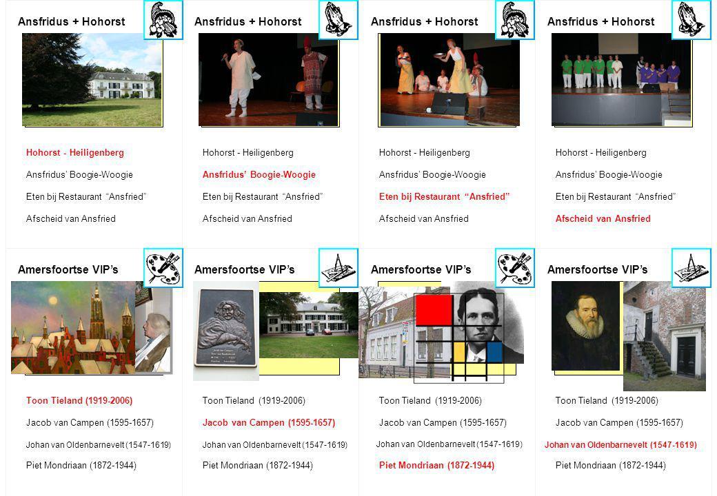 Ansfridus + Hohorst Hohorst - Heiligenberg Ansfridus' Boogie-Woogie Eten bij Restaurant Ansfried Afscheid van Ansfried Ansfridus + Hohorst Hohorst - Heiligenberg Ansfridus' Boogie-Woogie Eten bij Restaurant Ansfried Afscheid van Ansfried Amersfoortse VIP's Toon Tieland (1919-2006) Jacob van Campen (1595-1657) Piet Mondriaan (1872-1944) Johan van Oldenbarnevelt (1547-1619) Amersfoortse VIP's Toon Tieland (1919-2006) Jacob van Campen (1595-1657) Piet Mondriaan (1872-1944) Johan van Oldenbarnevelt (1547-1619) Ansfridus + Hohorst Hohorst - Heiligenberg Ansfridus' Boogie-Woogie Eten bij Restaurant Ansfried Afscheid van Ansfried Ansfridus + Hohorst Hohorst - Heiligenberg Ansfridus' Boogie-Woogie Eten bij Restaurant Ansfried Afscheid van Ansfried Amersfoortse VIP's Toon Tieland (1919-2006) Jacob van Campen (1595-1657) Piet Mondriaan (1872-1944) Johan van Oldenbarnevelt (1547-1619) Amersfoortse VIP's Toon Tieland (1919-2006) Jacob van Campen (1595-1657) Johan van Oldenbarnevelt (1547-1619) Piet Mondriaan (1872-1944)