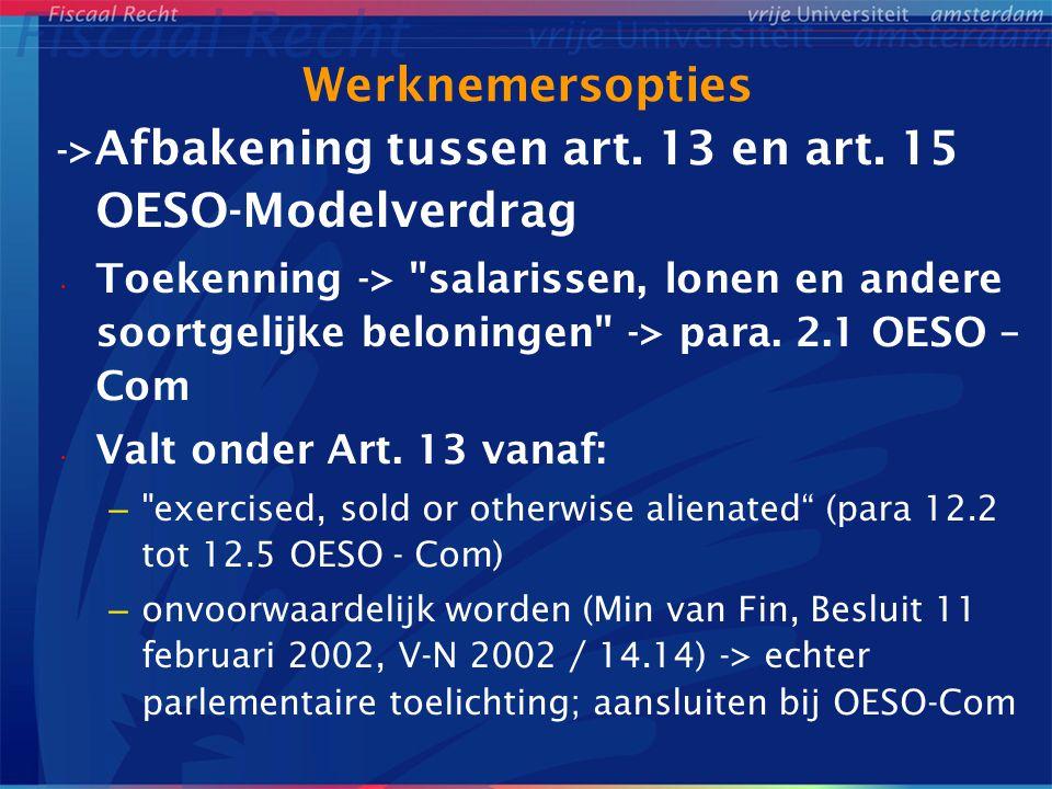Werknemersopties -> Afbakening tussen art. 13 en art. 15 OESO-Modelverdrag Toekenning ->