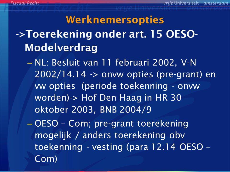 Werknemersopties ->Toerekening onder art. 15 OESO- Modelverdrag – NL: Besluit van 11 februari 2002, V-N 2002/14.14 -> onvw opties (pre-grant) en vw op