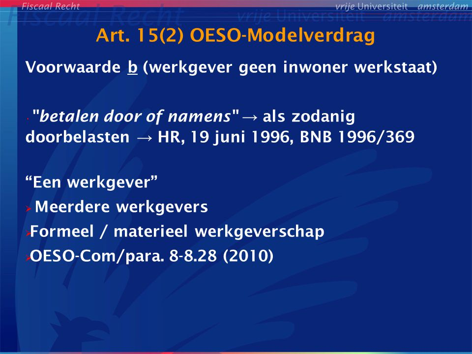 Art. 15(2) OESO-Modelverdrag Voorwaarde b (werkgever geen inwoner werkstaat)