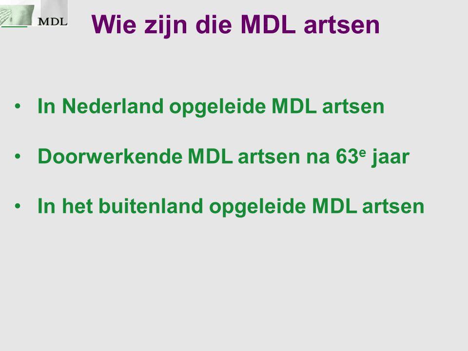 Wie zijn die MDL artsen In Nederland opgeleide MDL artsen Doorwerkende MDL artsen na 63 e jaar In het buitenland opgeleide MDL artsen