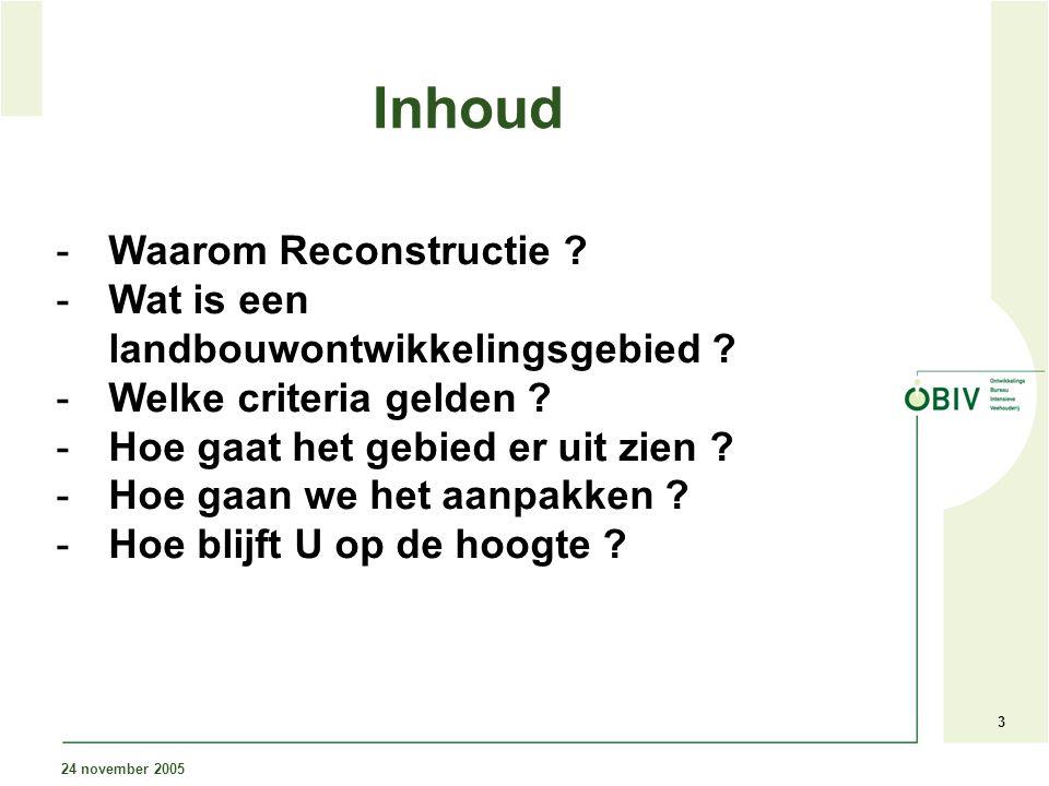 3 Inhoud -Waarom Reconstructie . -Wat is een landbouwontwikkelingsgebied .