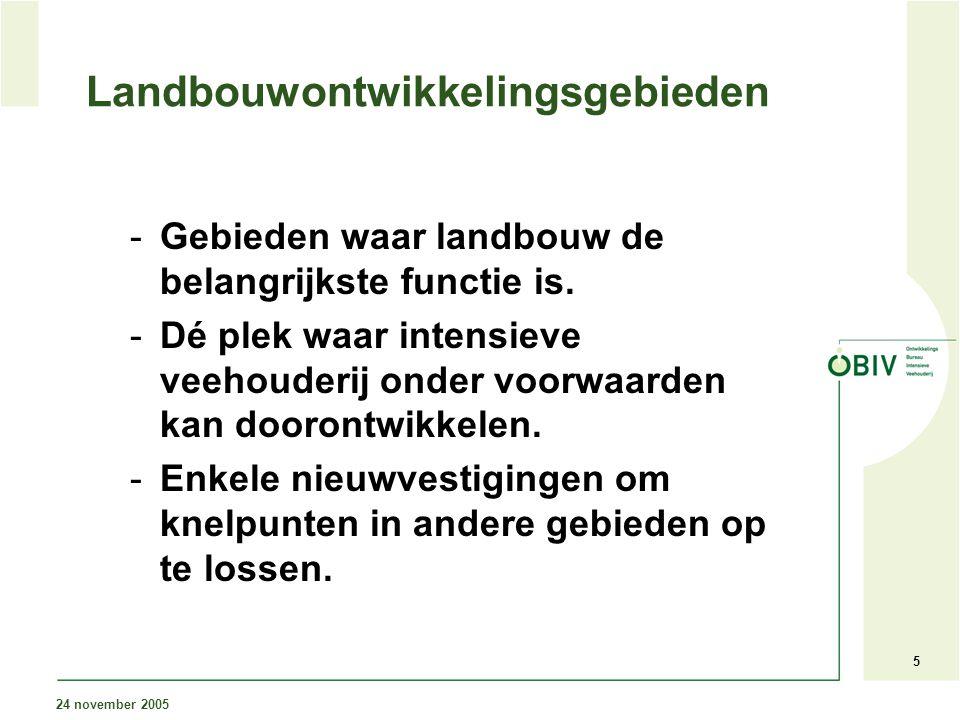 24 november 2005 6 Criteria Ontwikkelingsplan (1) Ontwikkeling binnen bestaande milieuwetgeving, geen nieuw beleid Bouwblokken op maat.