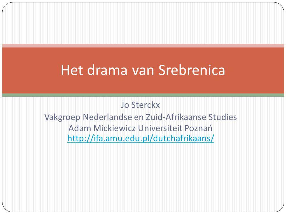 Jo Sterckx Vakgroep Nederlandse en Zuid-Afrikaanse Studies Adam Mickiewicz Universiteit Poznań http://ifa.amu.edu.pl/dutchafrikaans/ Het drama van Sre
