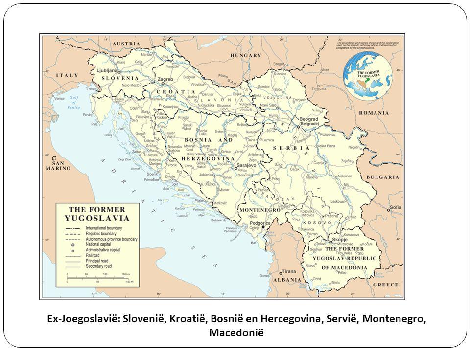 Ex-Joegoslavië: Slovenië, Kroatië, Bosnië en Hercegovina, Servië, Montenegro, Macedonië