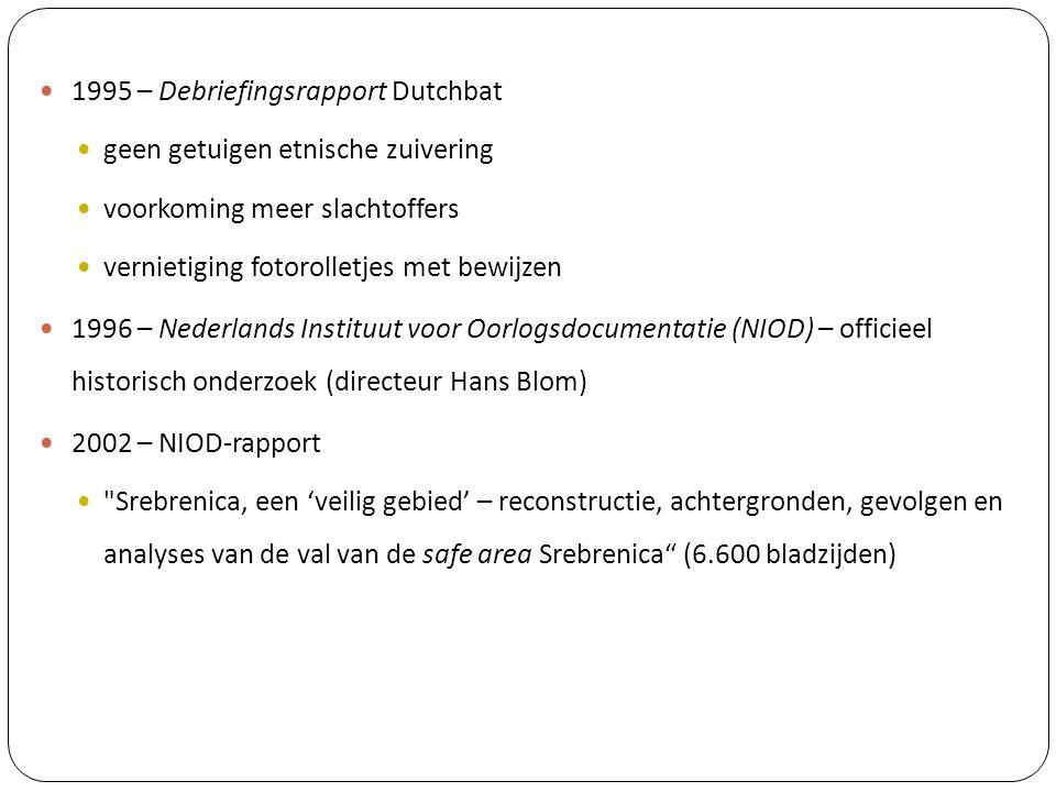 1995 – Debriefingsrapport Dutchbat geen getuigen etnische zuivering voorkoming meer slachtoffers vernietiging fotorolletjes met bewijzen 1996 – Nederl