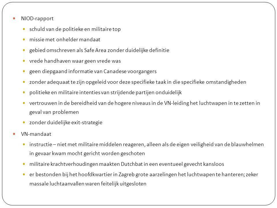 April 2002 – val van kabinet-Kok II – verantwoordelijkheid  schuld 2002 – vondst +/- 60 lichamen 2003 – parlementaire enquête VN liet Dutchbat stikken Zwijgplicht 2005 – identificatie 1.500 lichamen 2006 – draaginsigne voor 470 Dutchbatters als symbool van erkenning voor de ongeveer 850 militairen die in moeilijke omstandigheden naar eer en geweten hebben gefunctioneerd en ten onrechte gedurende langere tijd in een negatief daglicht zijn gesteld Juni 2007 – aanklacht tegen Nederland namens nabestaanden van slachtoffers Toekenning tientallen miljoenen aan hulp voor Bosnië en Herzegovina Onderzoek in programma van geschiedenislessen op Nederlandse scholen 2010 – aanklacht tegen commandant Karremans onderzoek Openbaar Ministerie (OM) .
