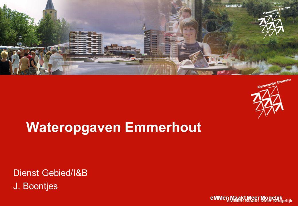 eMMen Maakt Meer Mogelijk Wateropgaven Emmerhout Dienst Gebied/I&B J. Boontjes