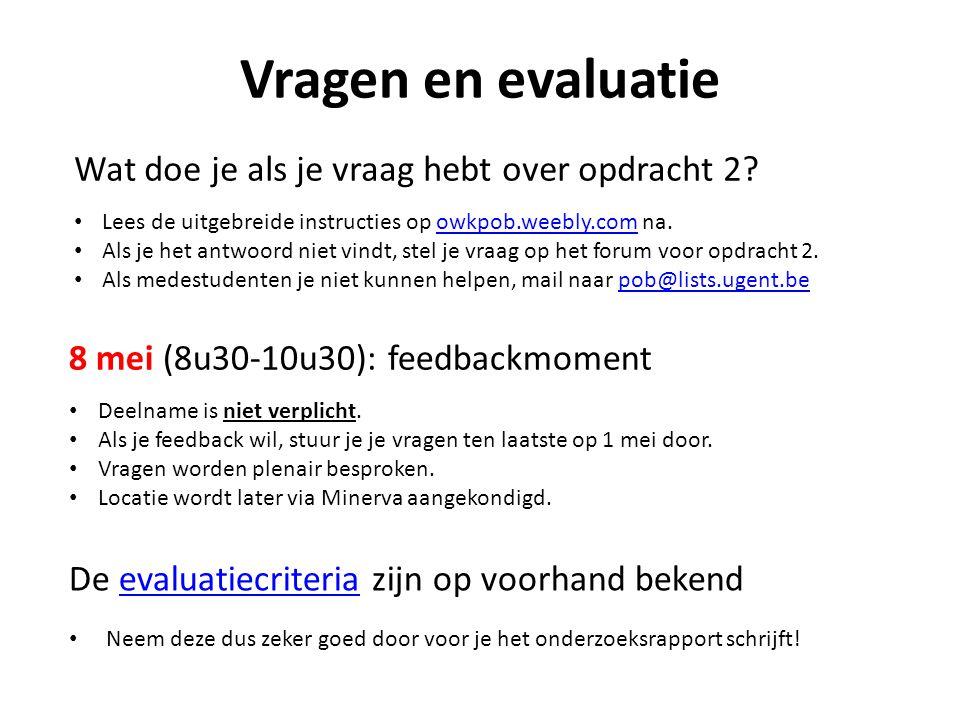 Vragen en evaluatie Wat doe je als je vraag hebt over opdracht 2.