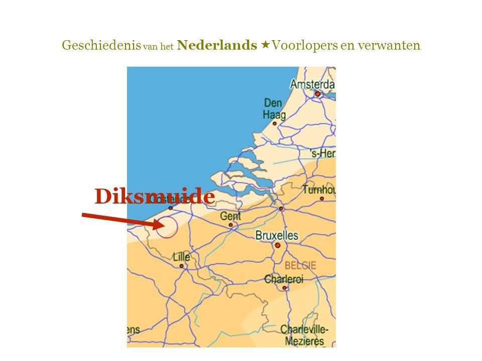 Geschiedenis van het Nederlands  Voorlopers en verwanten Diksmuide
