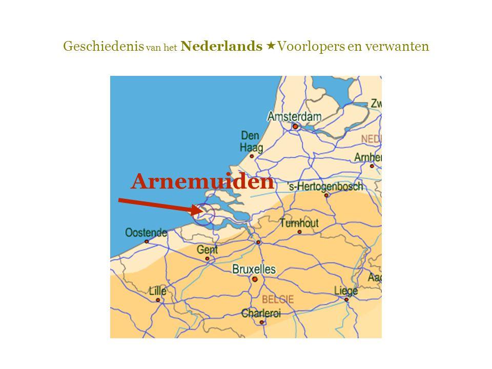 Geschiedenis van het Nederlands  Voorlopers en verwanten Arnemuiden