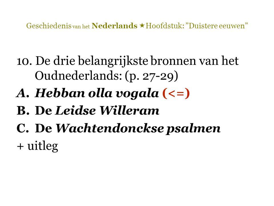 Geschiedenis van het Nederlands  Hoofdstuk: Duistere eeuwen 10.