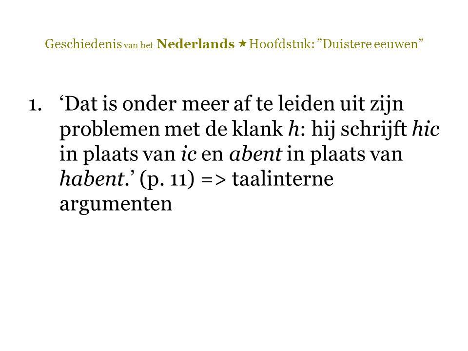 Geschiedenis van het Nederlands  Hoofdstuk: Duistere eeuwen [a] West-Vlaams of Kents?