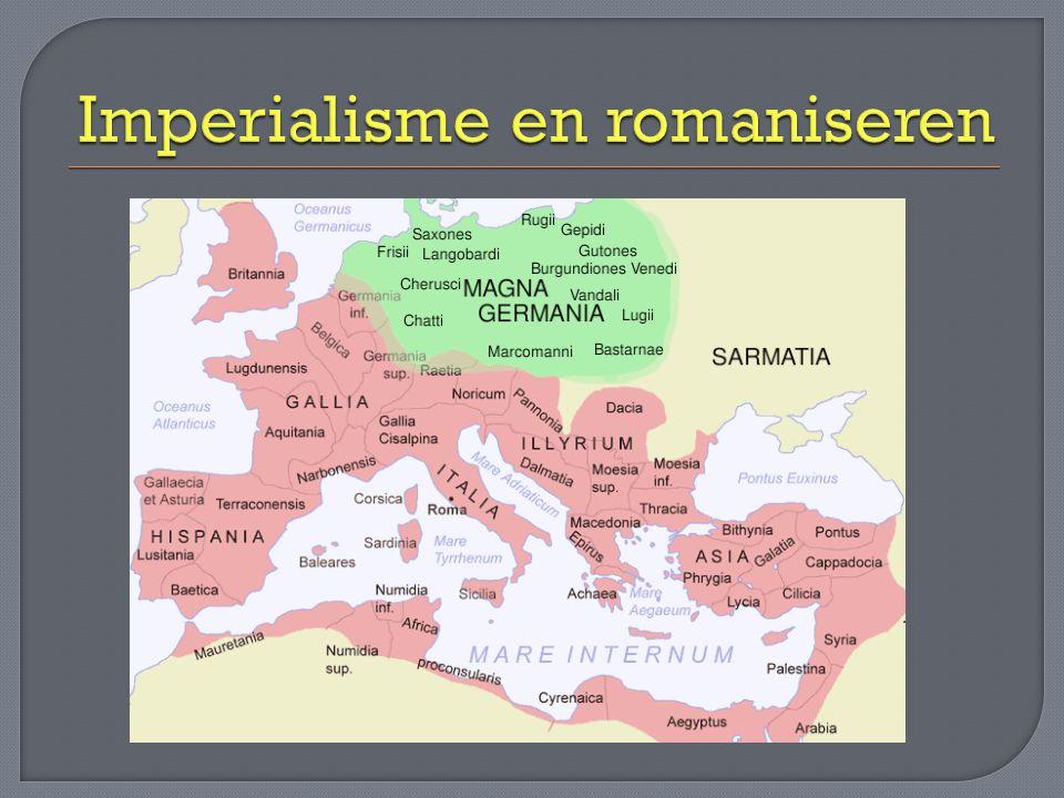 Imperialisme = streven naar een groot rijk Imperium Romanum = het Romeinse Rijk Al gezien -eerst Italië -dan westelijk deel Middellandse Zee gebied -dan oostelijk deel Middellandse Zee gebied In § 4 wordt de uitbreiding naar het noorden behandeld.