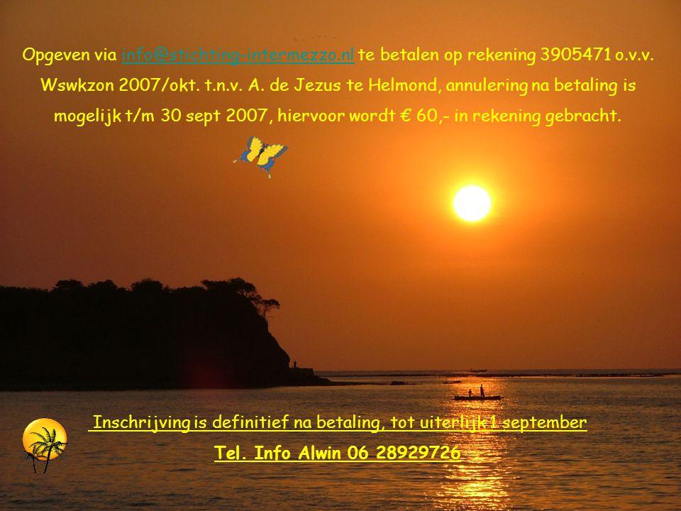 Opgeven via info@stichting-intermezzo.nl te betalen op rekening 3905471 o.v.v.info@stichting-intermezzo.nl Wswkzon 2007/okt.