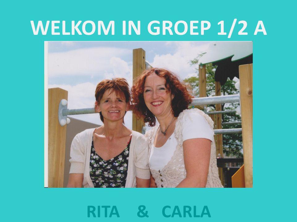 WELKOM IN GROEP 1/2 A RITA & CARLA
