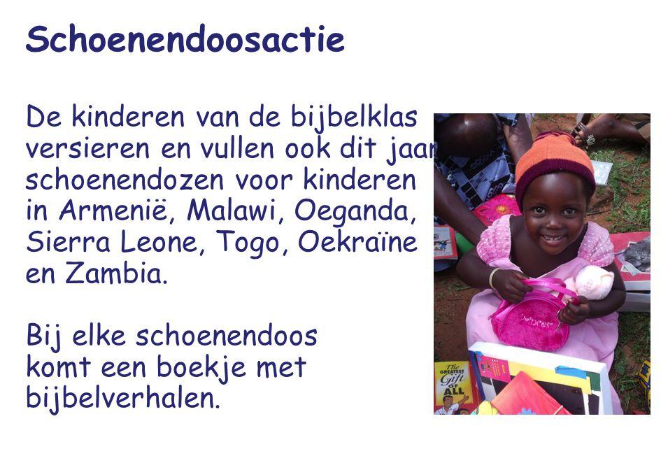 Schoenendoosactie De kinderen van de bijbelklas versieren en vullen ook dit jaar schoenendozen voor kinderen in Armenië, Malawi, Oeganda, Sierra Leone, Togo, Oekraïne en Zambia.