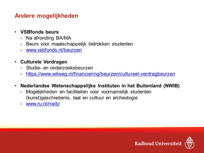 Andere mogelijkheden VSBfonds beurs -Na afronding BA/MA -Beurs voor maatschappelijk betrokken studenten -www.vsbfonds.nl/beurzenwww.vsbfonds.nl/beurze