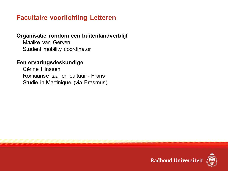 Andere mogelijkheden VSBfonds beurs -Na afronding BA/MA -Beurs voor maatschappelijk betrokken studenten -www.vsbfonds.nl/beurzenwww.vsbfonds.nl/beurzen Culturele Verdragen -Studie- en onderzoeksbeurzen -https://www.wilweg.nl/financiering/beurzen/cultureel-verdragbeurzenhttps://www.wilweg.nl/financiering/beurzen/cultureel-verdragbeurzen Nederlandse Wetenschappelijke Instituten in het Buitenland (NWIB) -Mogelijkheden en faciliteiten voor voornamelijk studenten (kunst)geschiedenis, taal en cultuur en archeologie -www.ru.nl/nwib/www.ru.nl/nwib/