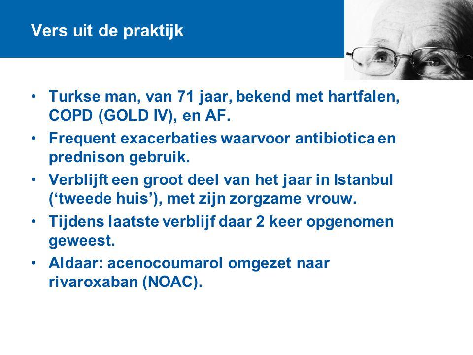 Vers uit de praktijk Turkse man, van 71 jaar, bekend met hartfalen, COPD (GOLD IV), en AF. Frequent exacerbaties waarvoor antibiotica en prednison geb