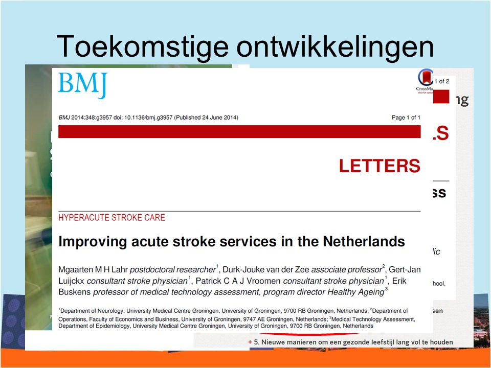 Toekomstige ontwikkelingen Prioriteit organiseren acute spoedzorg in Nederland –Zorgverzekeraars Nederland (ZN) –Onderzoeksagenda (Hartstichting)