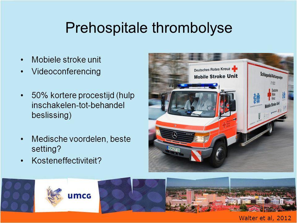 Prehospitale thrombolyse Mobiele stroke unit Videoconferencing 50% kortere procestijd (hulp inschakelen-tot-behandel beslissing) Medische voordelen, b