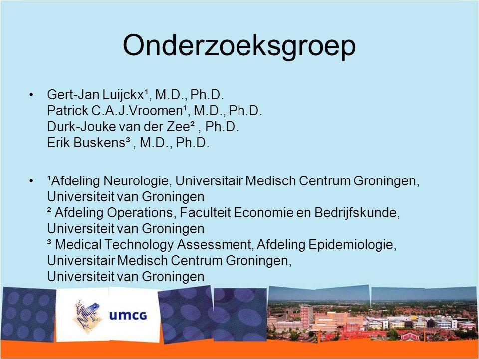Onderzoeksgroep Gert-Jan Luijckx¹, M.D., Ph.D. Patrick C.A.J.Vroomen¹, M.D., Ph.D. Durk-Jouke van der Zee², Ph.D. Erik Buskens³, M.D., Ph.D. ¹Afdeling