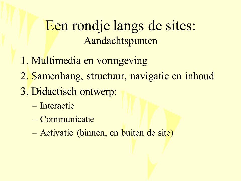 Een rondje langs de sites: Aandachtspunten 1. Multimedia en vormgeving 2.