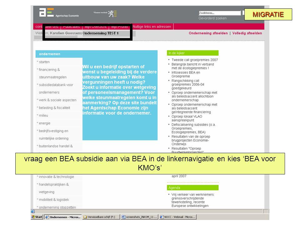 vraag een BEA subsidie aan via BEA in de linkernavigatie en kies 'BEA voor KMO's' MIGRATIE