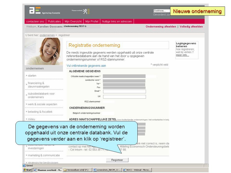 De gegevens van de onderneming worden opgehaald uit onze centrale databank. Vul de gegevens verder aan en klik op 'registreer'. Nieuwe onderneming